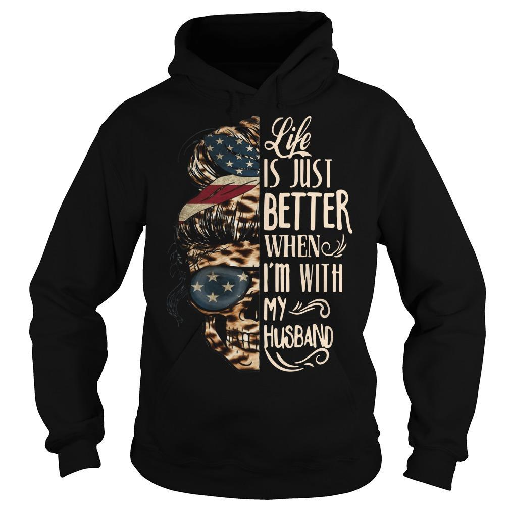 Skull Life Is Just Better When I'm With My Husband Hoodie