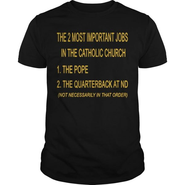 The 2 Most Important Jobs In The Catholic Church The Pope Shirt