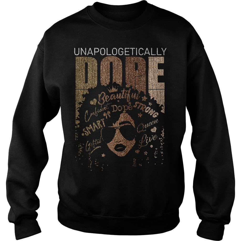 Unapologetically Dope Beautiful Confident Smart Strong Sweater
