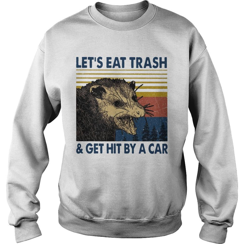 Vintage Let's Eat Trash And Get Hit By A Car Sweater