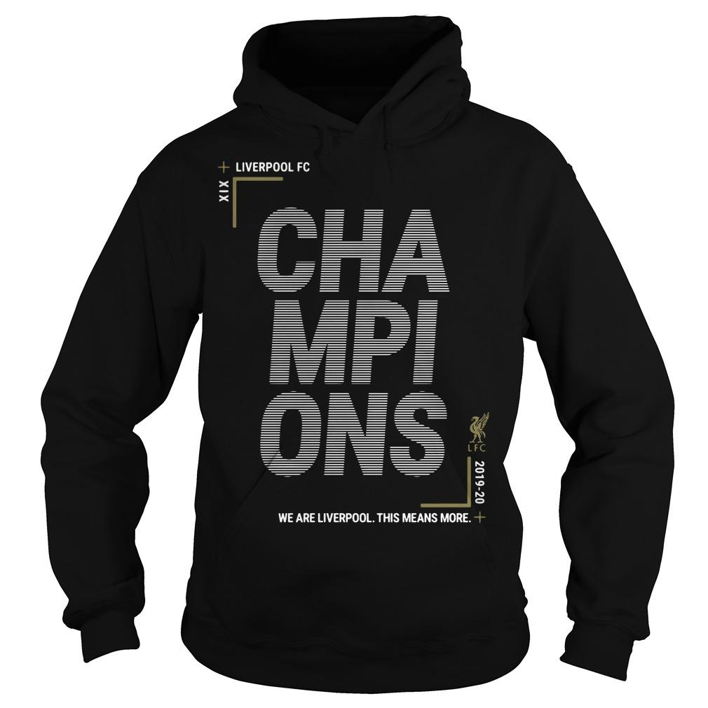 We Are Liverpool This Means More Liverpool Champions Hoodie