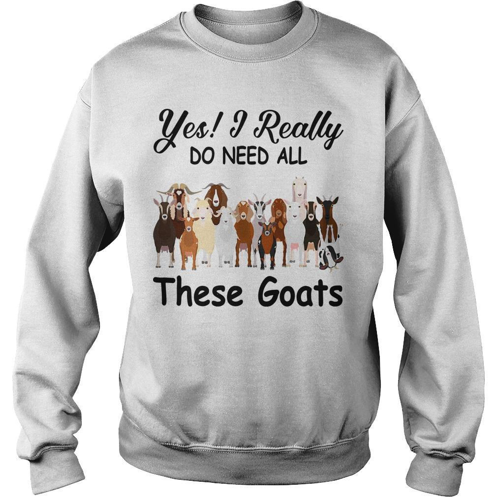 Yes I Really Do Need All These Goats Sweater