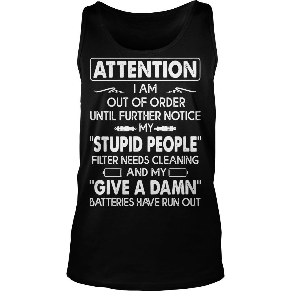 Attention I Am Out Of Order Until Further Notice Tank Top