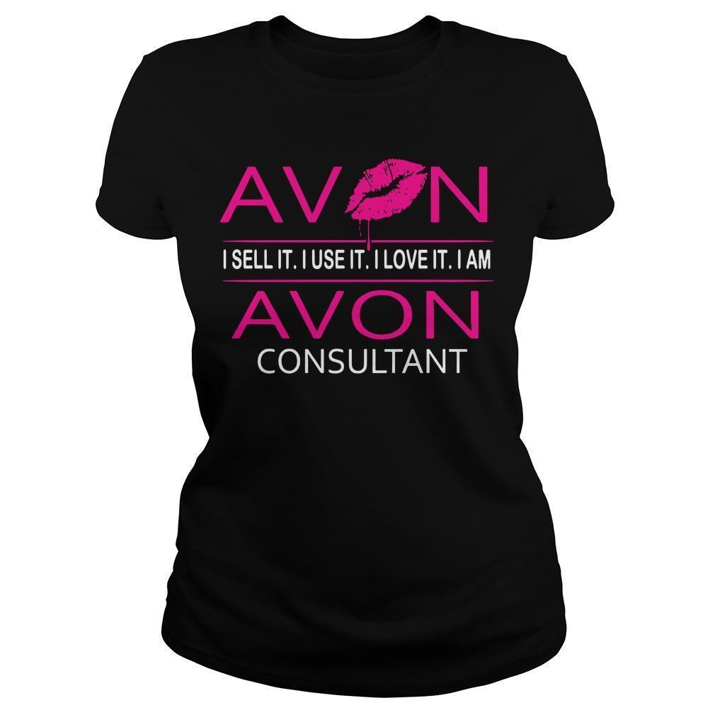 Avon I Sell It I Use It I Love It I Am Avon Consultant Longsleeve