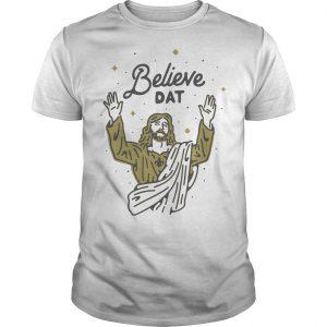 Believe Dat Shirt