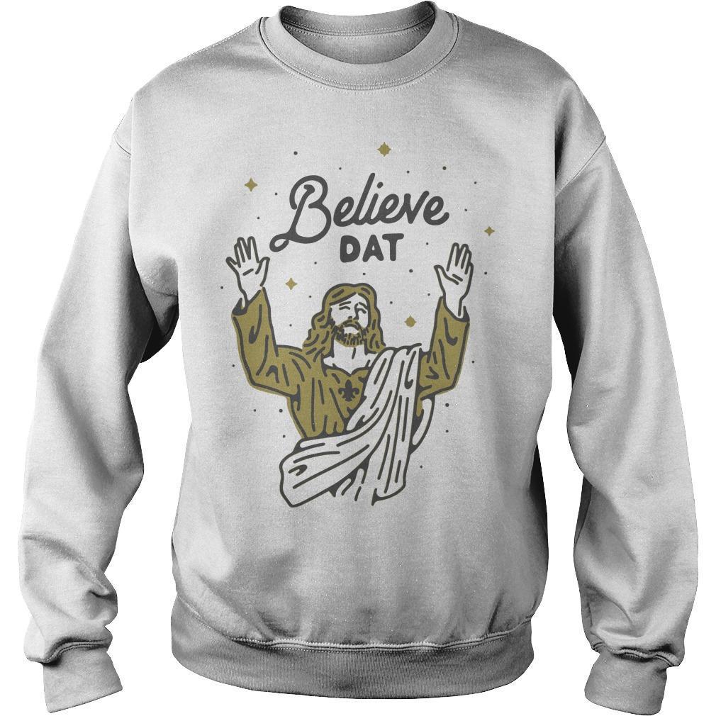 Believe Dat Sweater