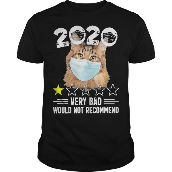 Cat Face Mask 2020 Very Bad Would Not Recommend Shirt