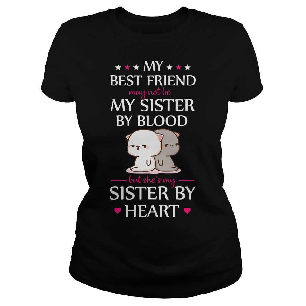 Cat My Best Friend May Not Be My Sister By Blood But She's My Sister By Heart Longsleeve