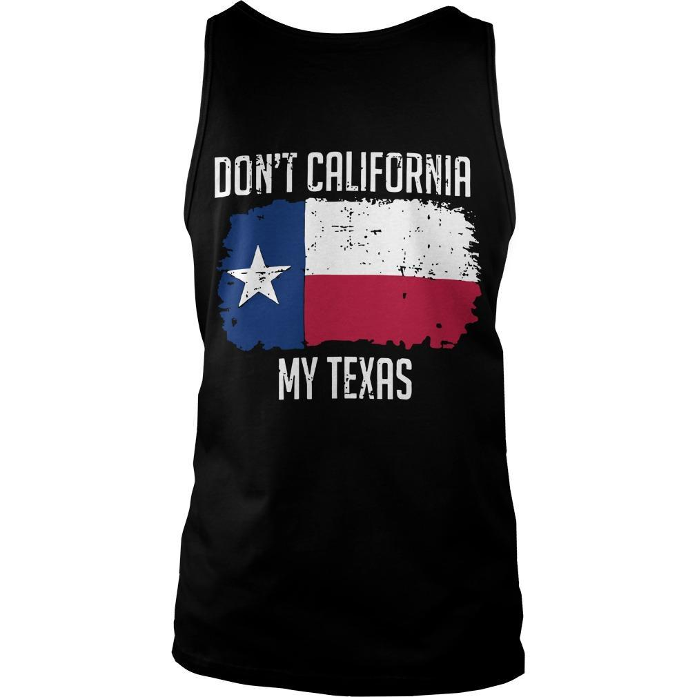 Don't California My Texas Tank Top