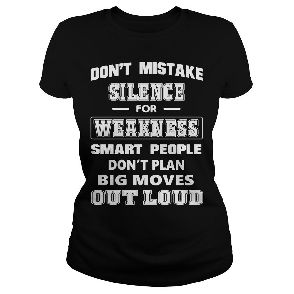 Don't Mistake Silence For Weakness Smart People Don't Plan Big Moves Longsleeve