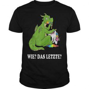 Dragon Unicorn Wie Das Letzte Shirt