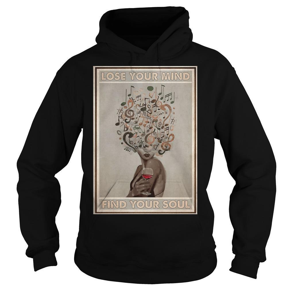 Easily Distracted By Vinyl And Wine Lose Your Mind Find Your Soul Hoodie