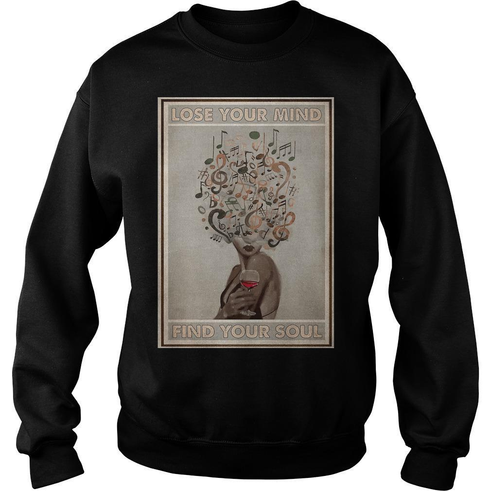 Easily Distracted By Vinyl And Wine Lose Your Mind Find Your Soul Sweater