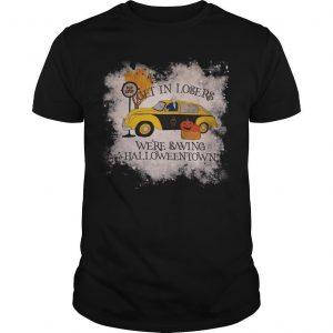 Get In Loser We're Saving Halloweentown Shirt