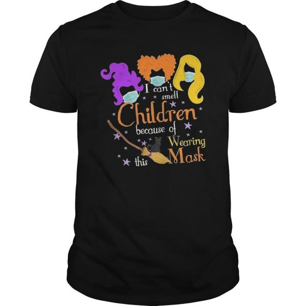 Hocus Pocus I Can't Smell Children Because Of Wearing This Mask Shirt