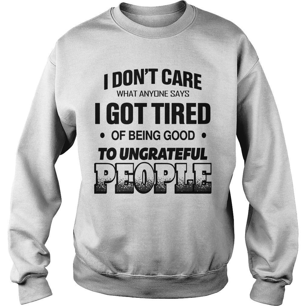 I Don't Care What Anyone Says I Got Tired Of Being Good Sweater