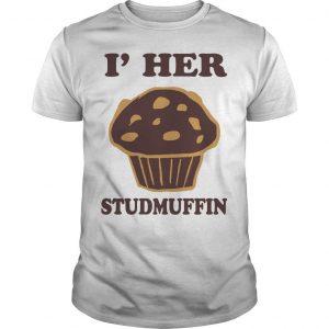 I'm Her Studmuffin Shirt