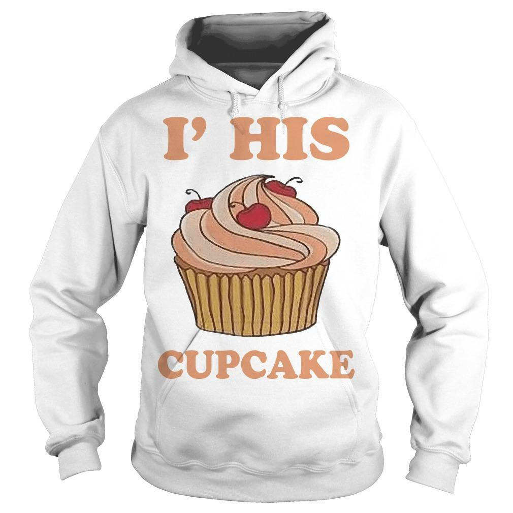 I'm His Cupcake Hoodie