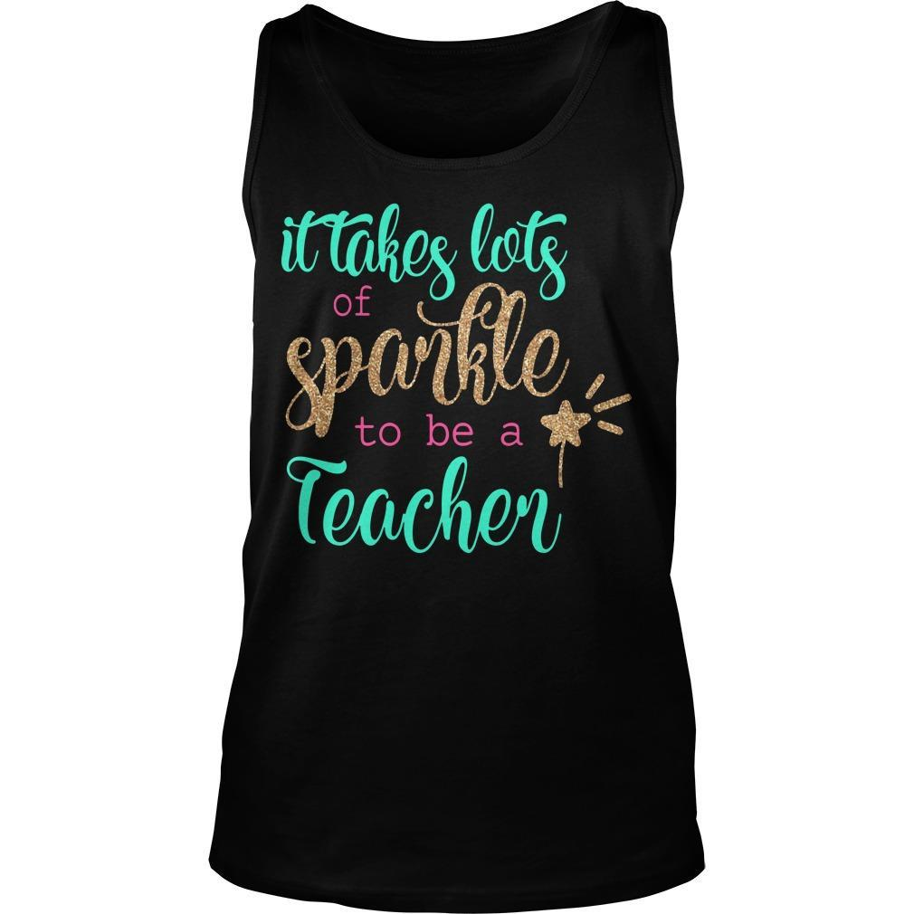 It Takes Lots Of Sparkle To Be A Teacher Tank Top
