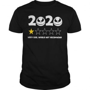 Jack Skellington 2020 Very Bad Would Not Recommend Shirt