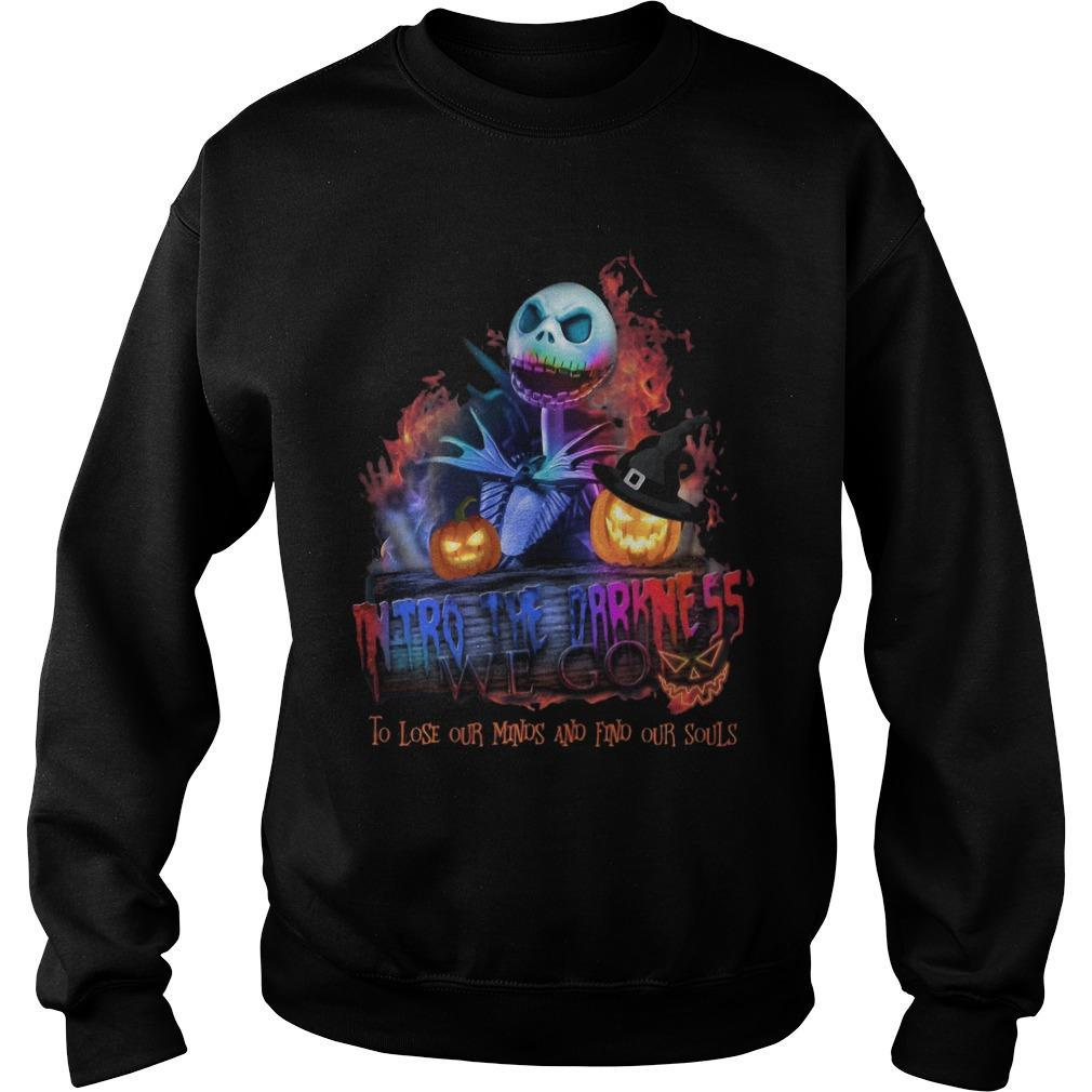 Jack Skellington Into The Darkness We Go To Lose Our Minds And Find Our Souls Sweater