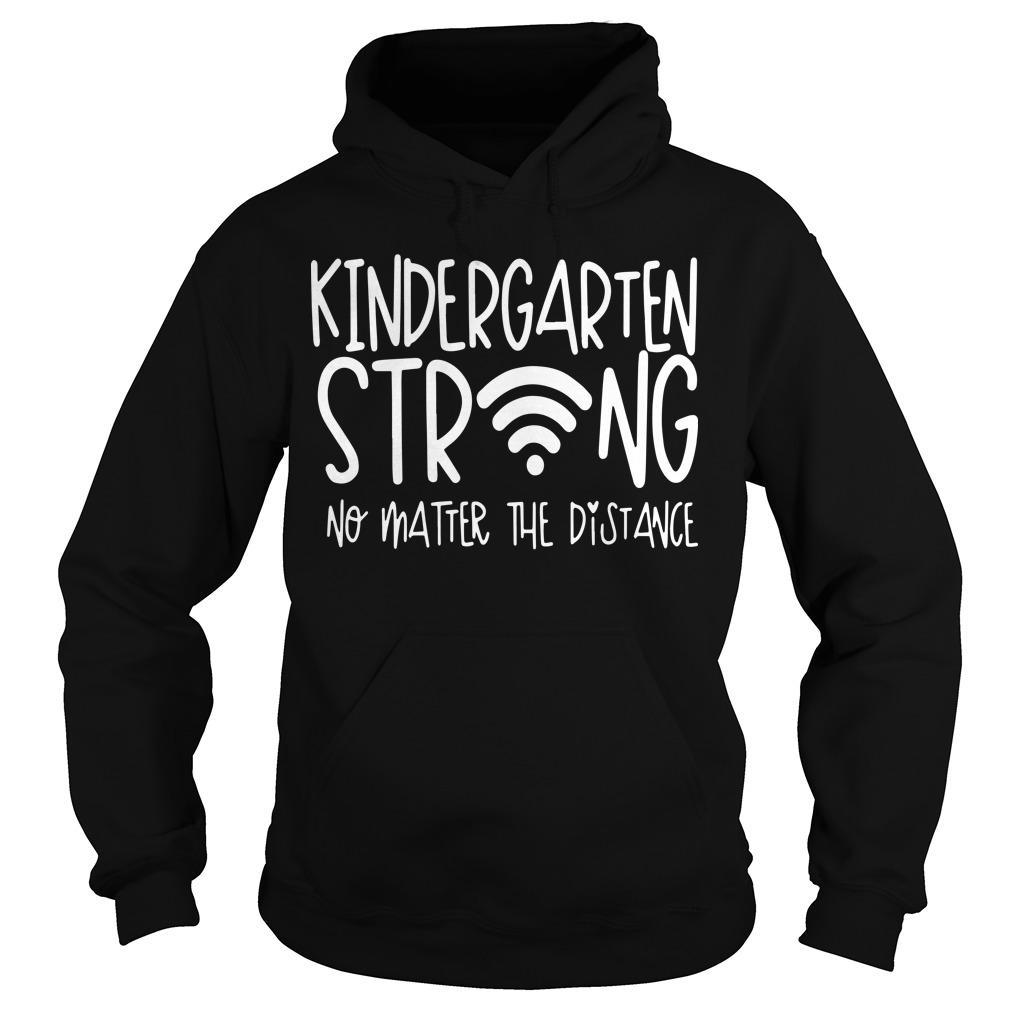 Kindergarten Strong No Matter The Distance Hoodie