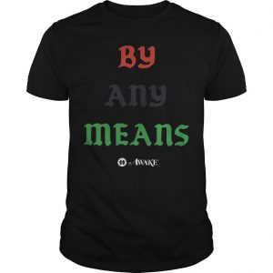 Lebron James By Any Means T Shirt