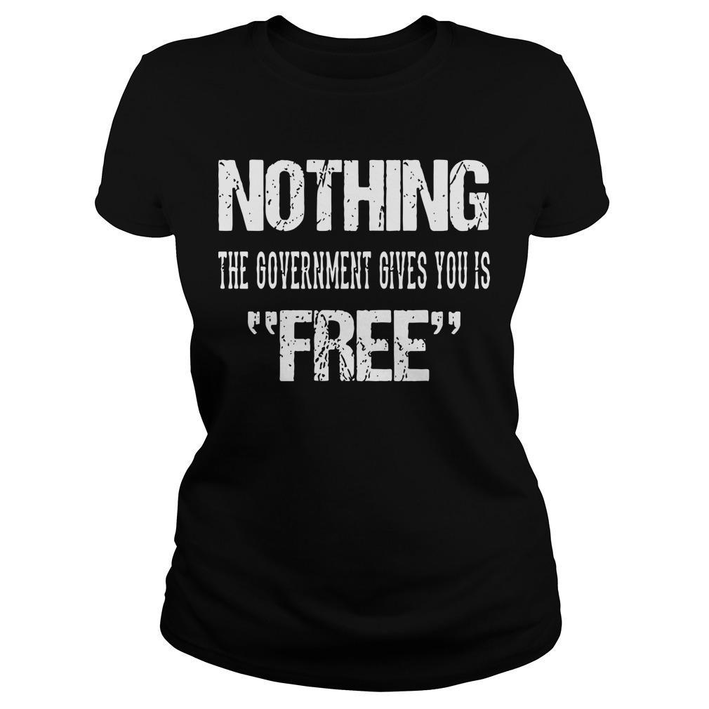 Nothing The Government Gives You Is Free Longsleeve