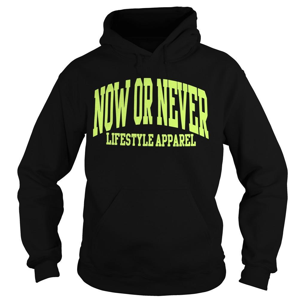Now Or Never Lifestyles Apparel Hoodie