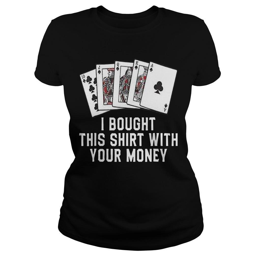 Poker I Bought This With Your Money Longsleeve