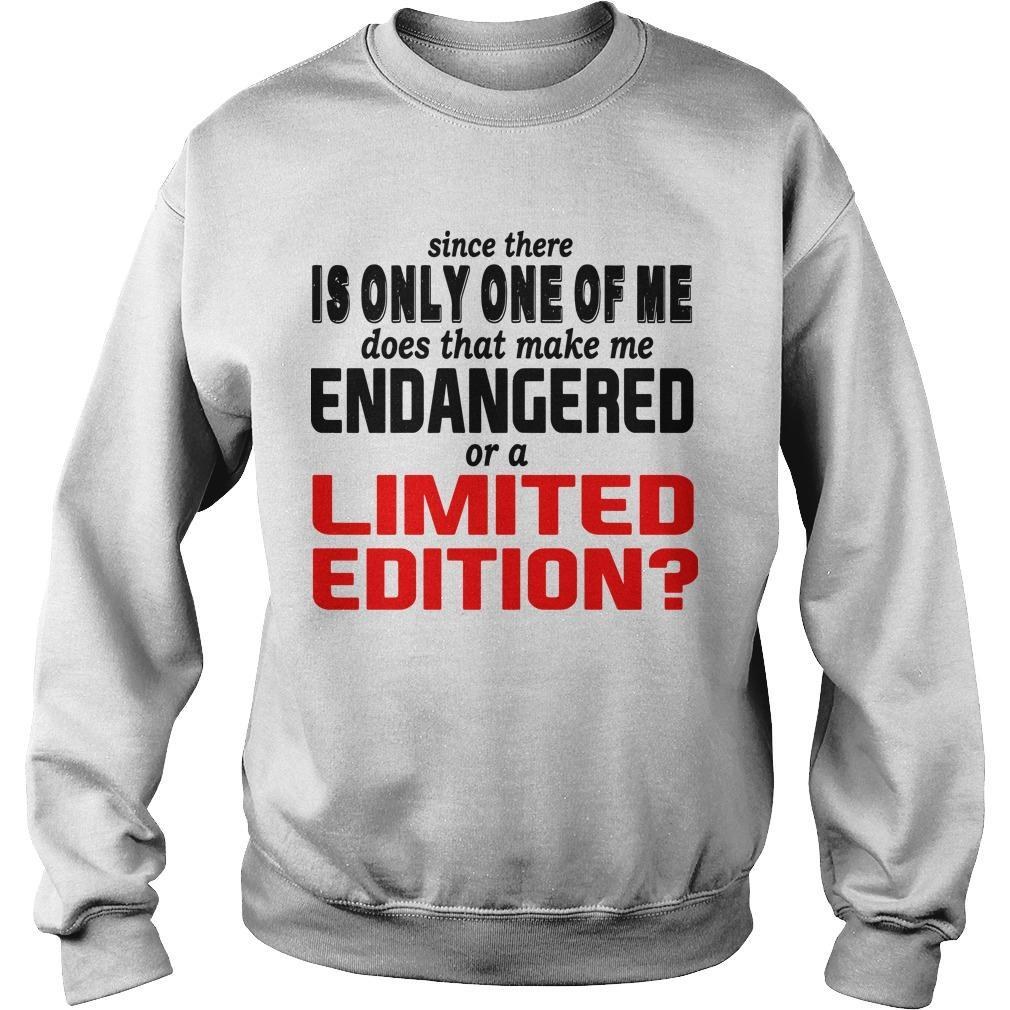 Since There Is Only One Of Me Does That Make Me Endangered Sweater