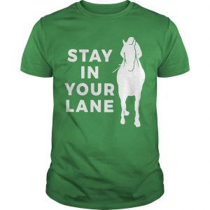 Stay In Your Lane Shirt