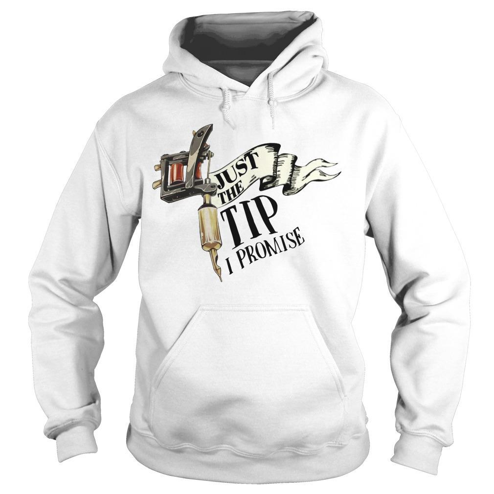 Tattoo Machine Just The Tip I Promise Hoodie