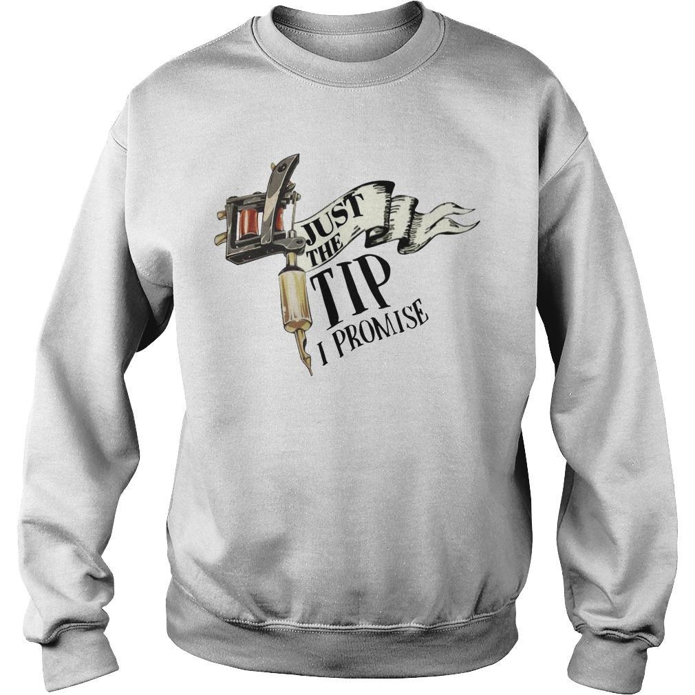 Tattoo Machine Just The Tip I Promise Sweater