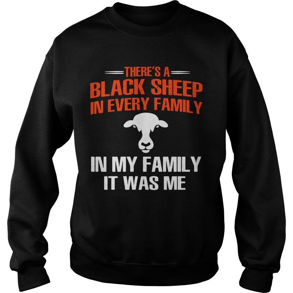 There's A Black Sheep In Every Family In My Family It Was Me Sweater