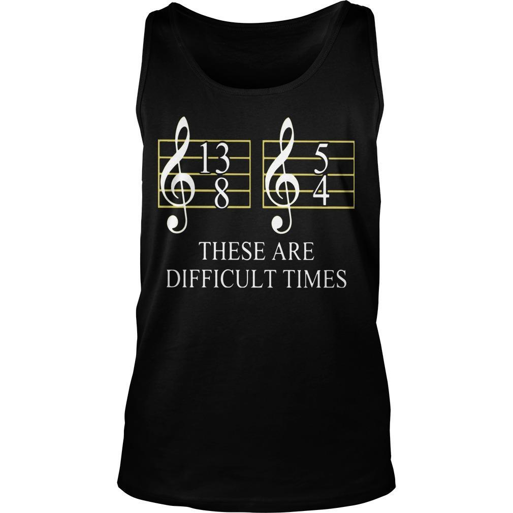 These Are Difficult Times Tank Top