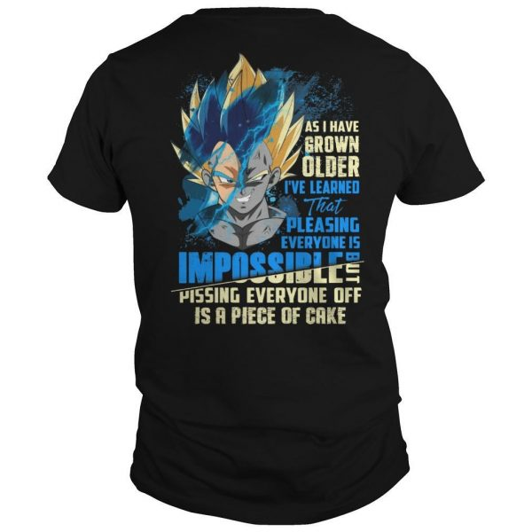 Vegeta As I Have Grown Older I've Learned That Pleasing Everyone Is Impossible Shirt