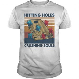 Vintage Hitting Holes Crushing Souls Shirt