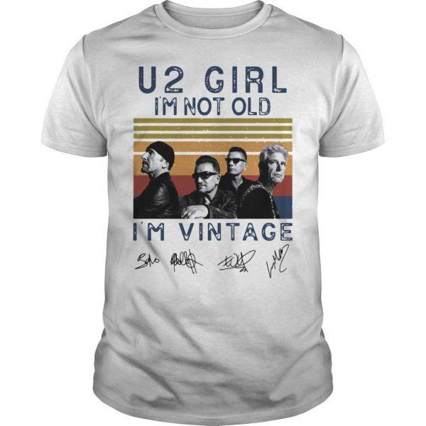 Vintage U2 Girl I'm Not Old I'm Vintage Shirt