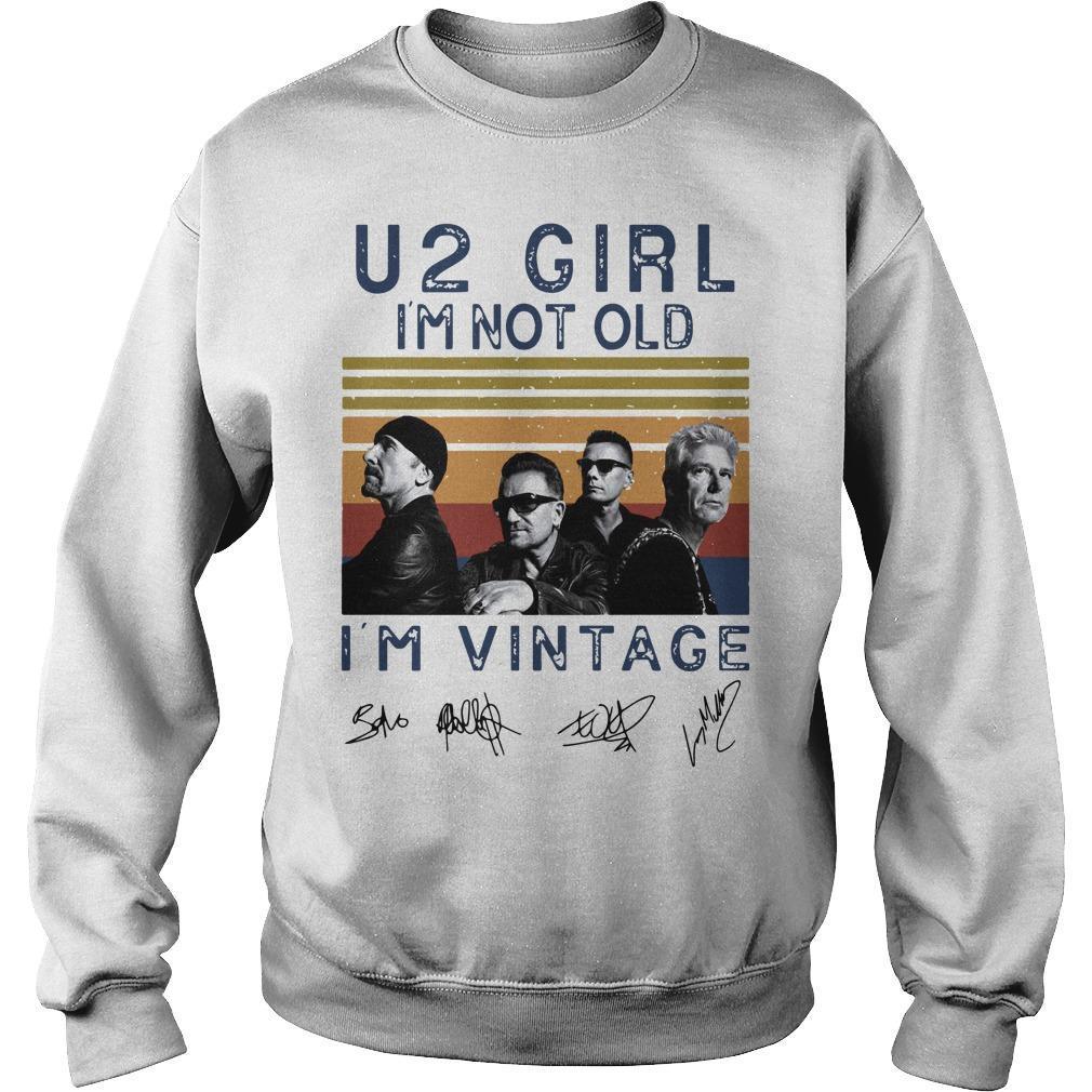 Vintage U2 Girl I'm Not Old I'm Vintage Sweater
