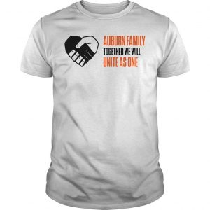 Auburn Family Together We Will Unite As One Shirt