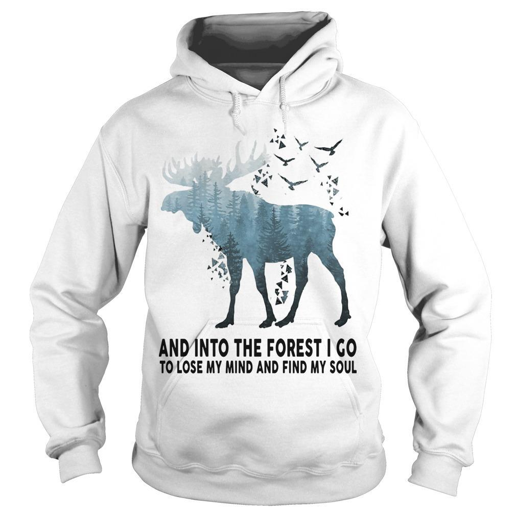 Deer And Into The Forest I Go To Lose My Mind And Find My Soul Hoodie