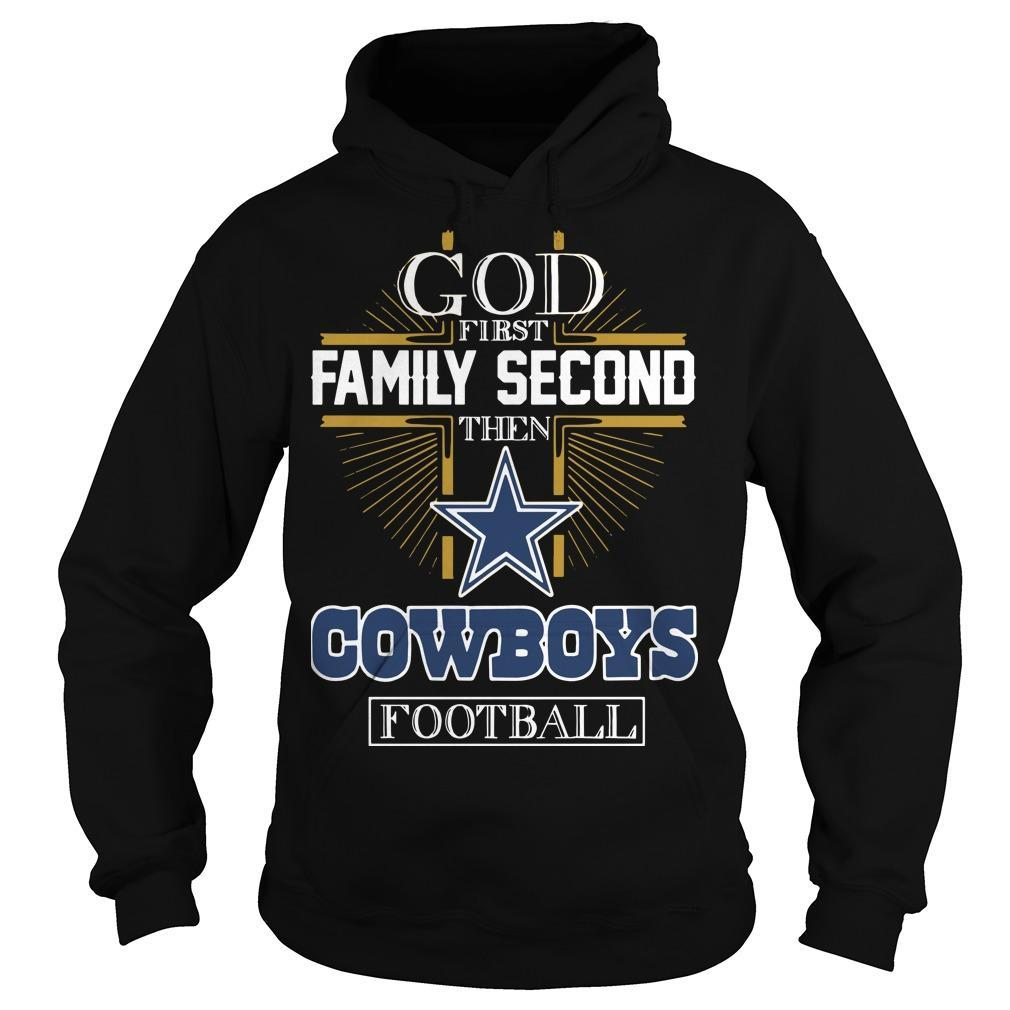 God First Family Second Then Cowboys Football Hoodie