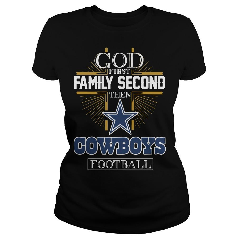 God First Family Second Then Cowboys Football Longsleeve