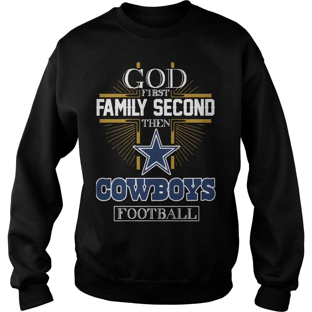 God First Family Second Then Cowboys Football Sweater