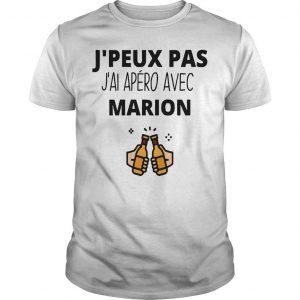 J'peux Pas J'ai Apéro Avec Marion Shirt