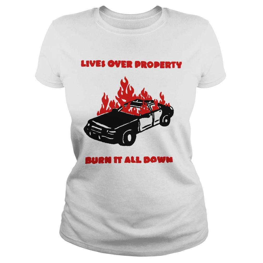 Lives Over Property Burn It All Down Longsleeve