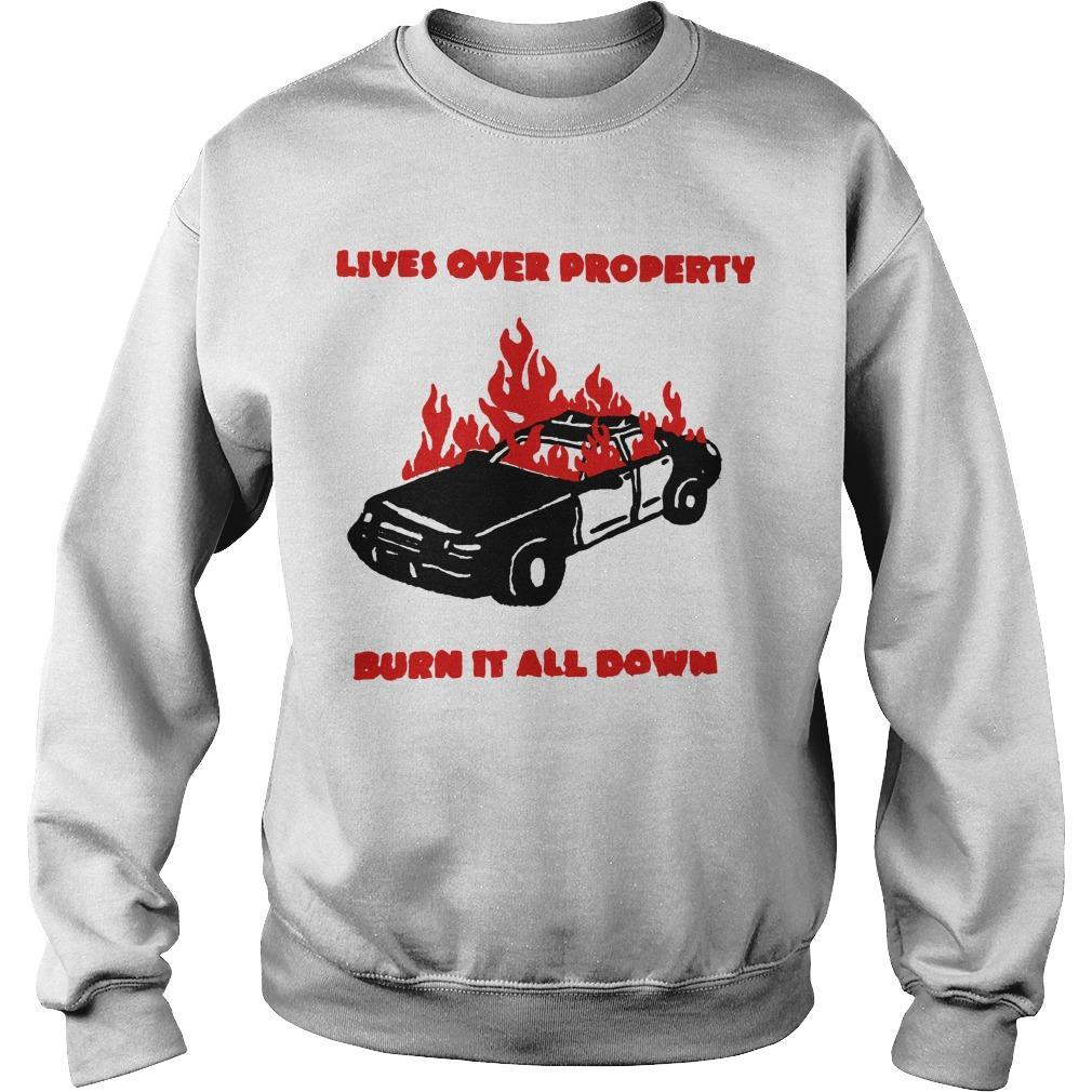Lives Over Property Burn It All Down Sweater