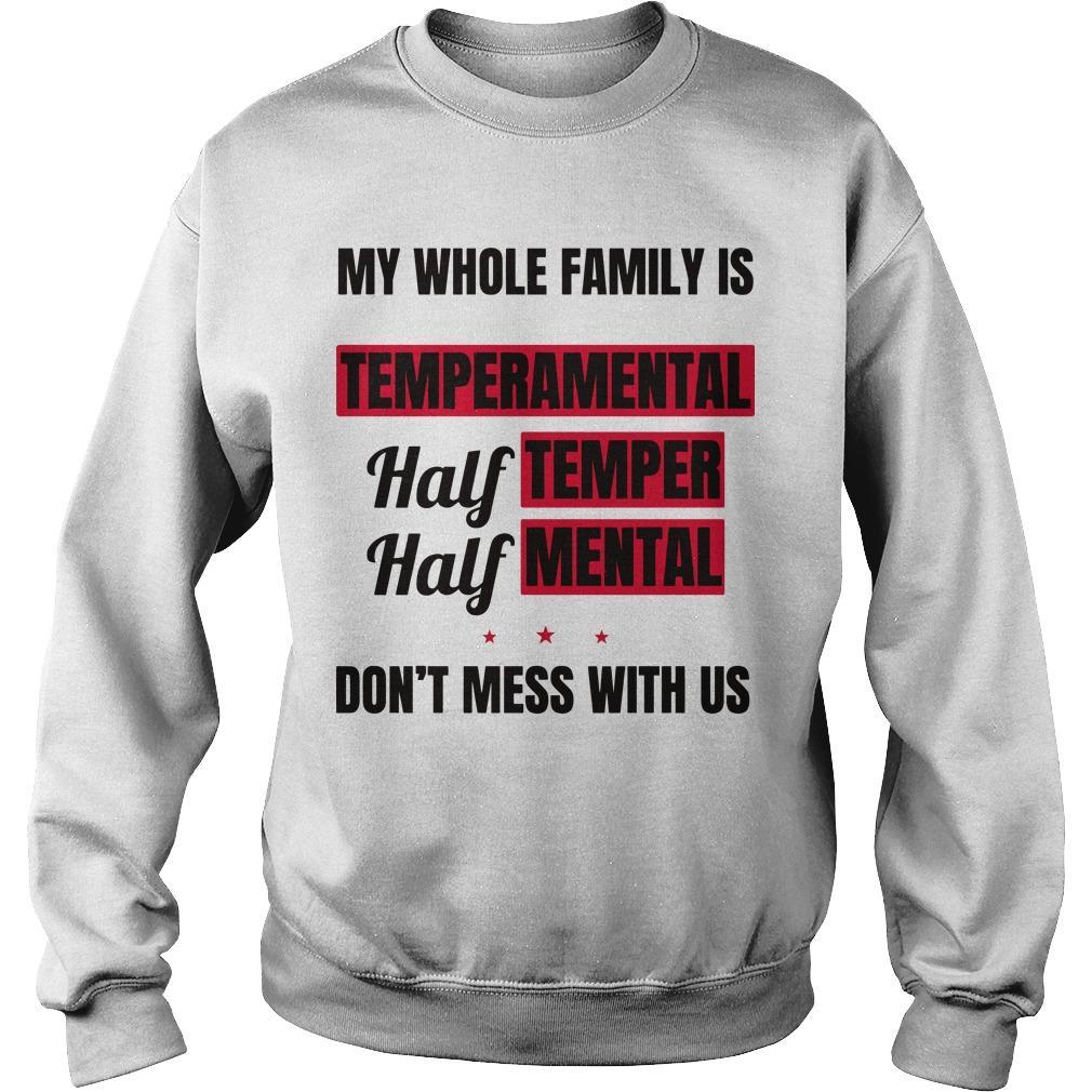 My Whole Family Is Temperamental Half Temper Half Mental Sweater