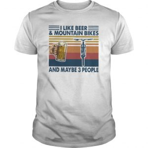 Vintage I Like Beer And Mountain Bikes And Maybe 3 People Shirt